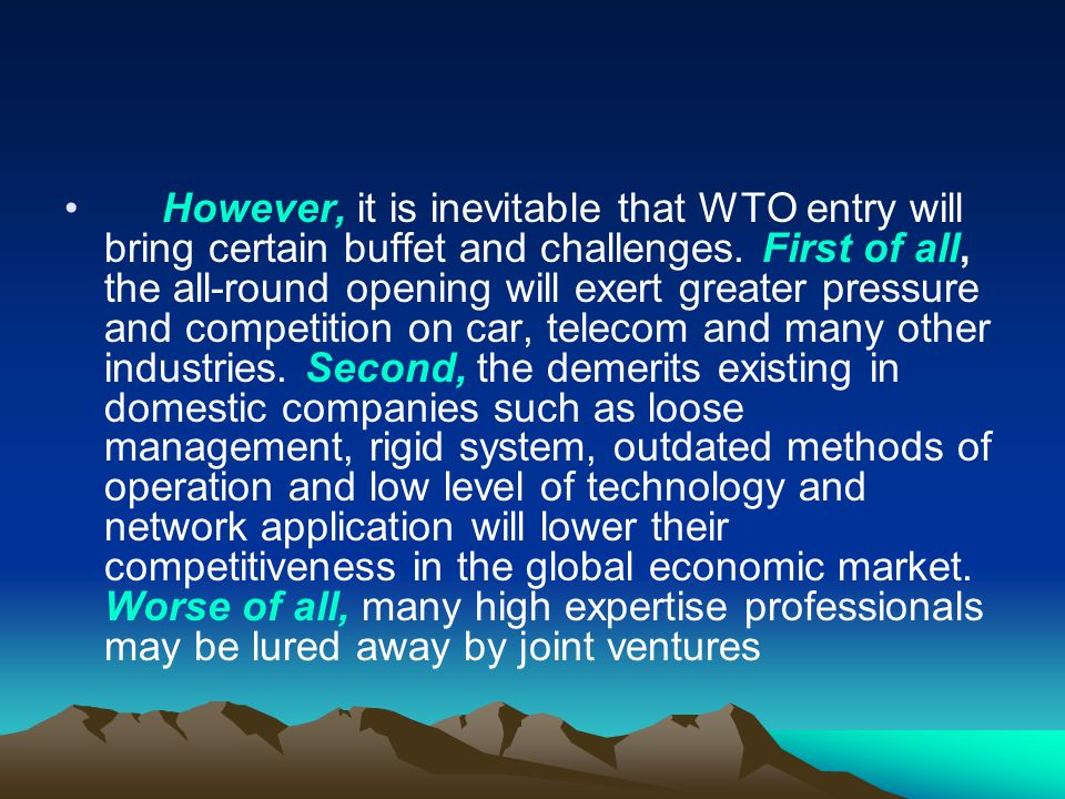 However, it is inevitable that WTO entry will bring certain buffet and challenges.