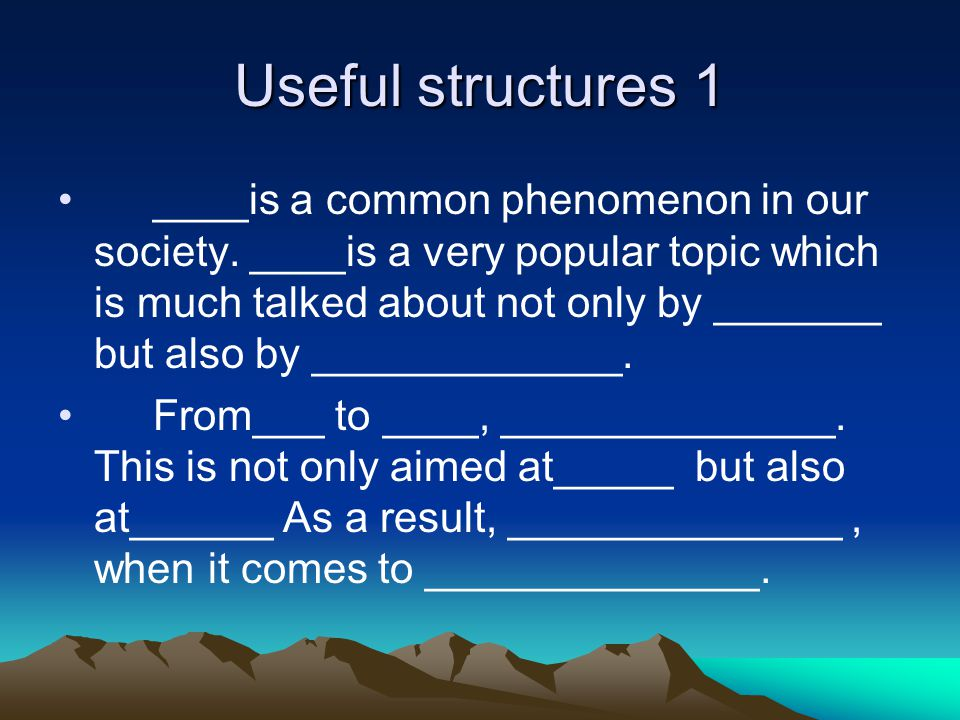 Useful structures 1 ____is a common phenomenon in our society.