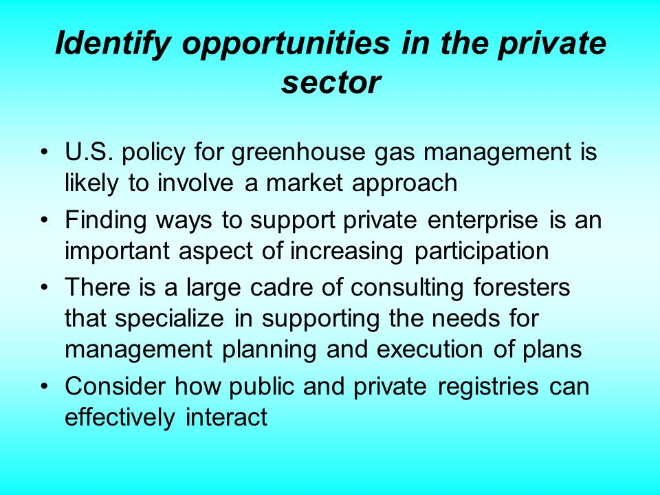 Identify opportunities in the private sector U.S.