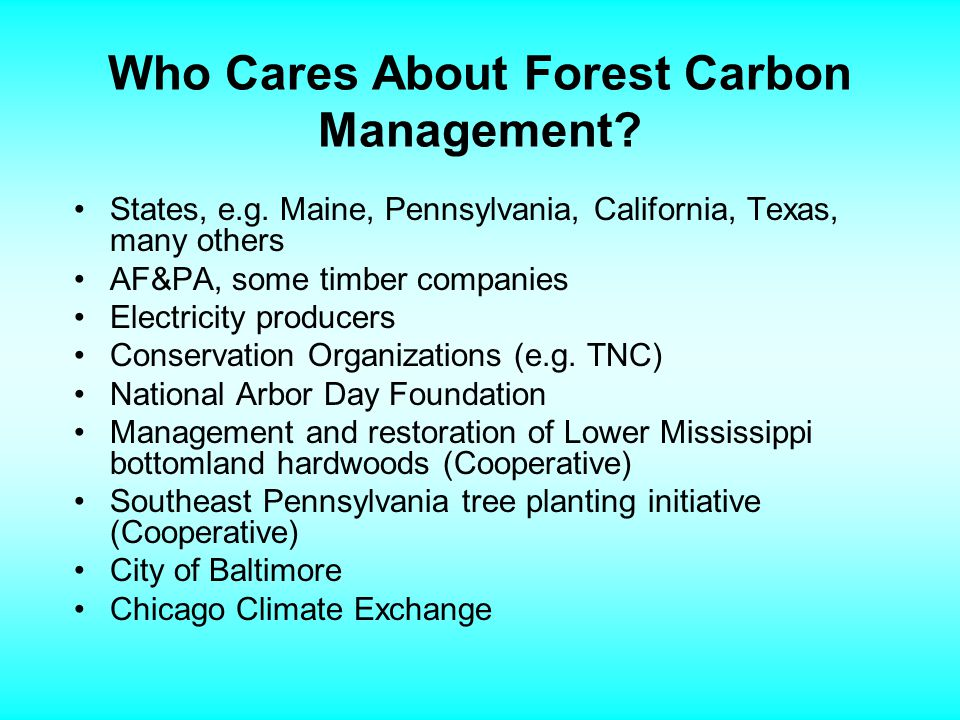 Who Cares About Forest Carbon Management. States, e.g.