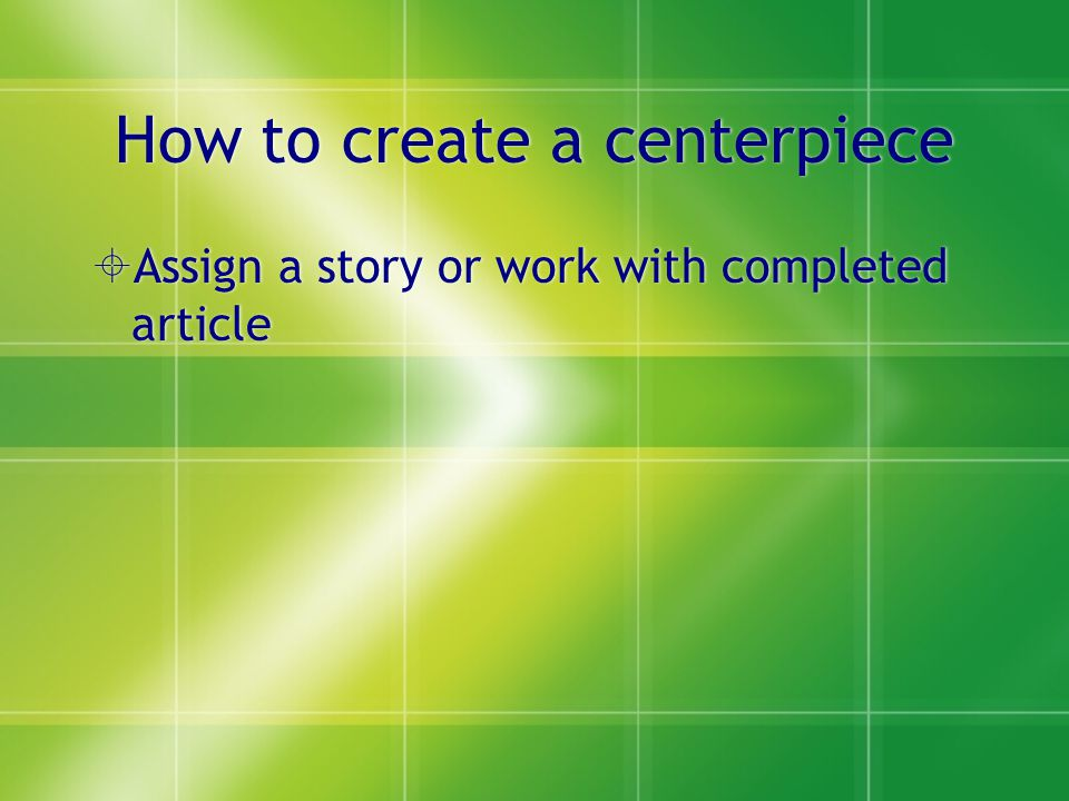  Assign a story or work with completed article