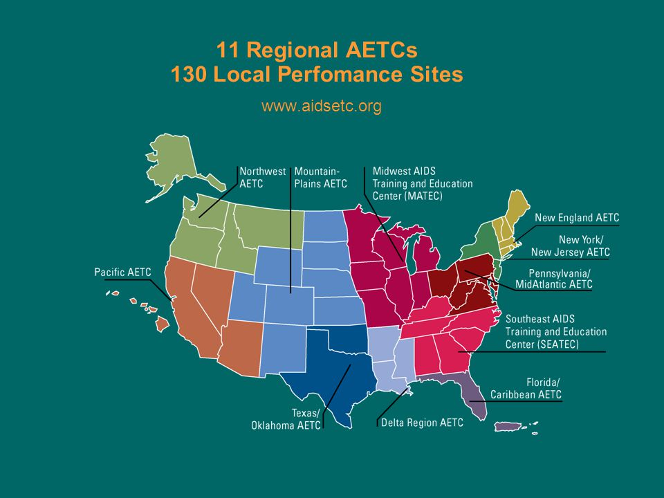11 Regional AETCs 130 Local Perfomance Sites www.aidsetc.org