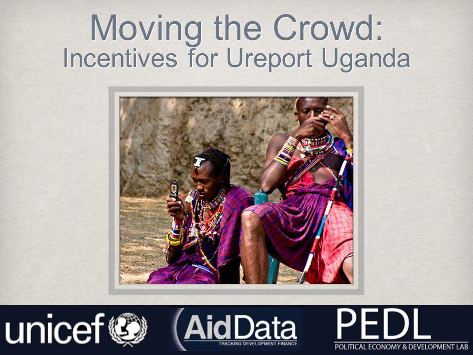 Moving the Crowd: Incentives for Ureport Uganda