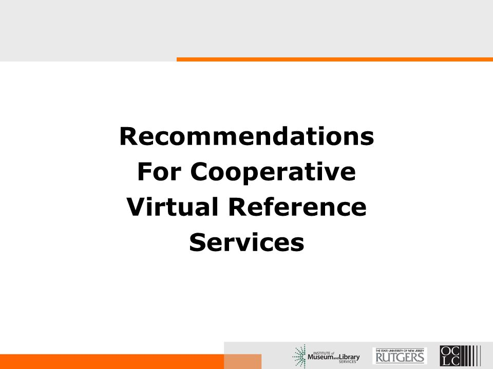 Recommendations For Cooperative Virtual Reference Services