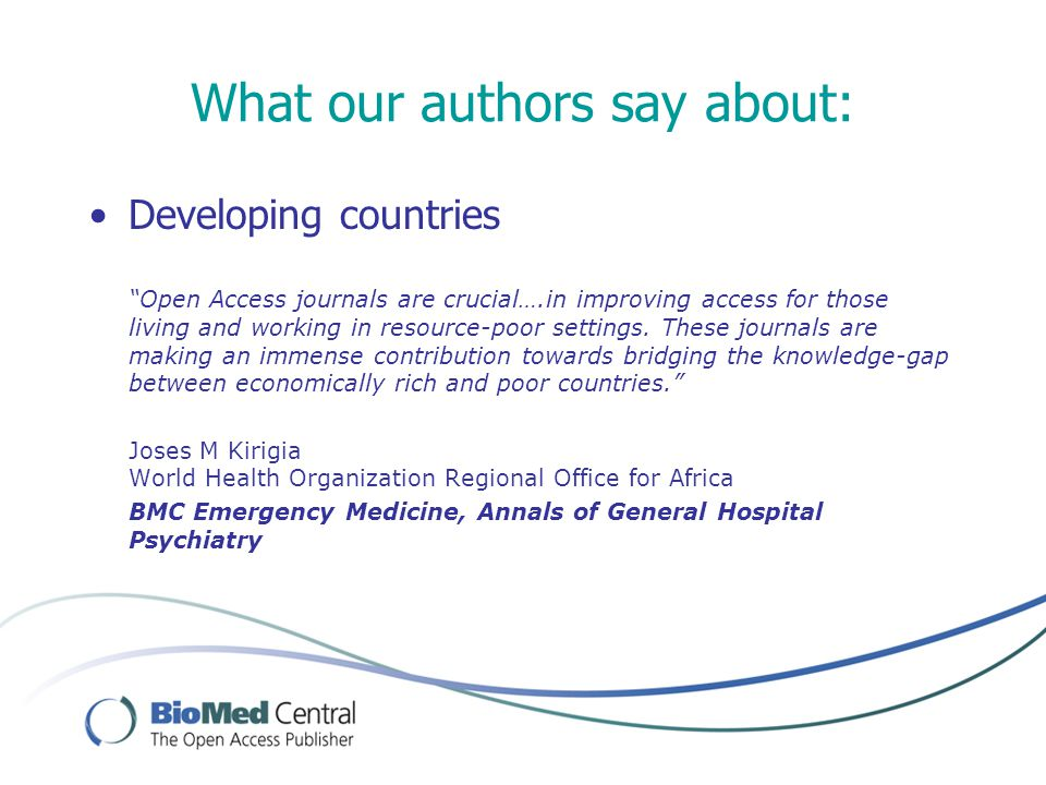 "What our authors say about: Developing countries ""Open Access journals are crucial….in improving access for those living and working in resource-poor"