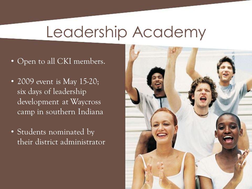 Leadership Academy Open to all CKI members.