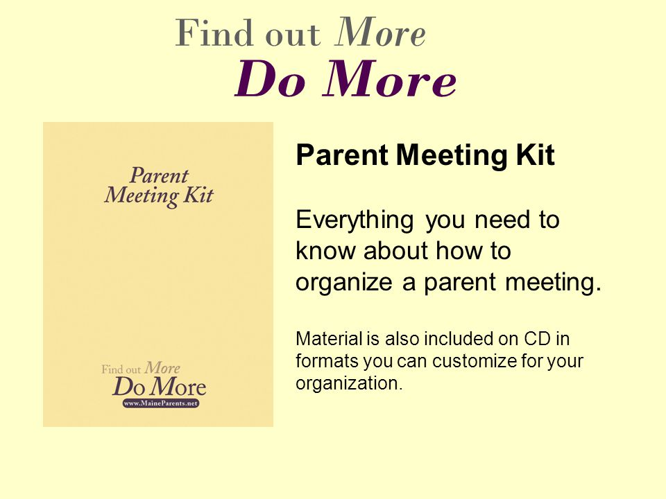 Parent Meeting Kit Everything you need to know about how to organize a parent meeting. Material is also included on CD in formats you can customize fo