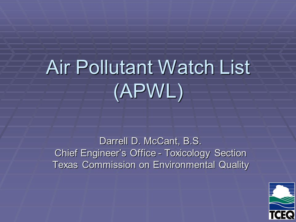 Air Pollutant Watch List (APWL) Darrell D. McCant, B.S.