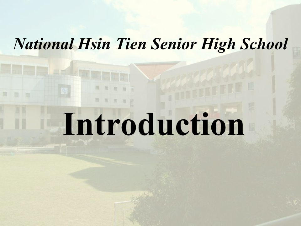 National Hsin Tien Senior High School Introduction