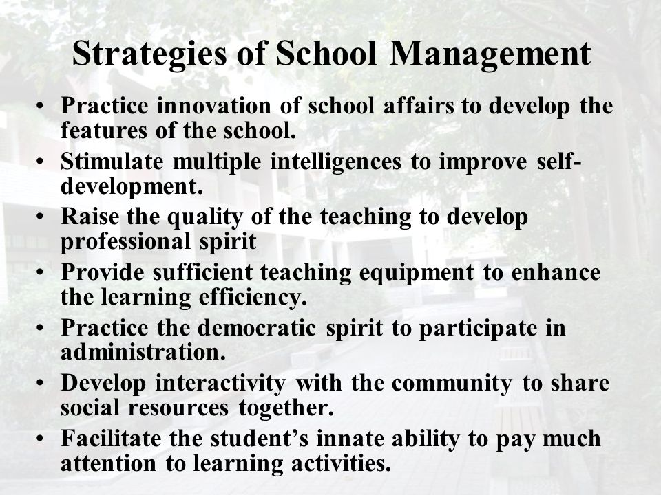 Strategies of School Management Practice innovation of school affairs to develop the features of the school.