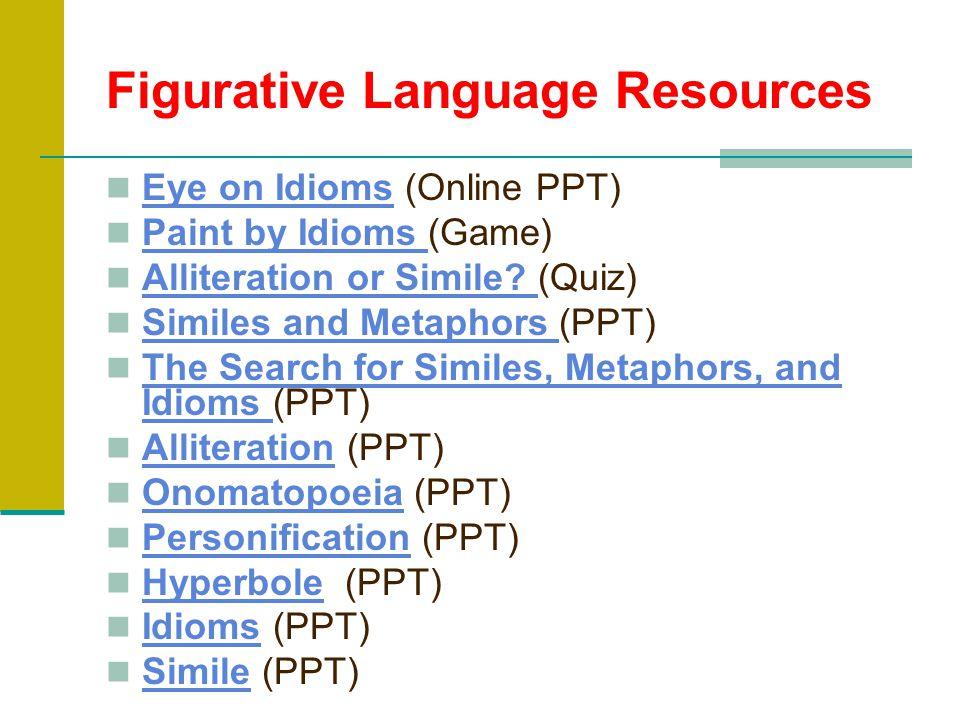 Check your papers! 1. Metaphor 2. Onomatopoeia 3. Simile 4. Personification 5. Idiom 6. Hyperbole 7. Idiom 8. Simile 9. Alliteration 10. Personificati