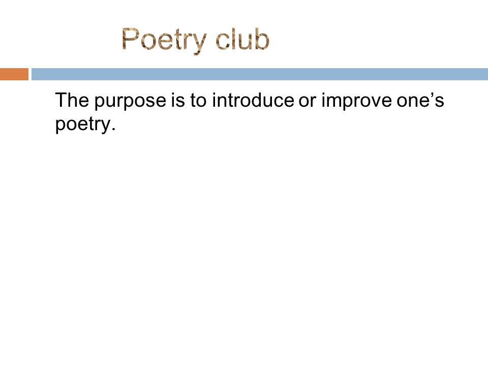 The purpose is to introduce or improve one's poetry.