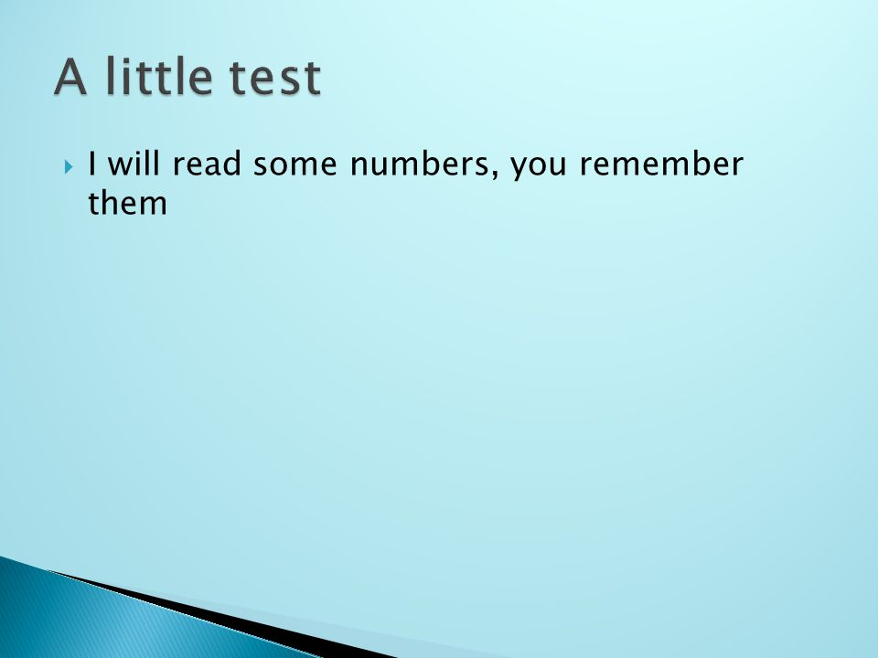  I will read some numbers, you remember them