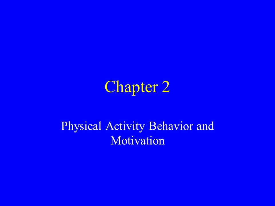 Chapter 2 Physical Activity Behavior and Motivation