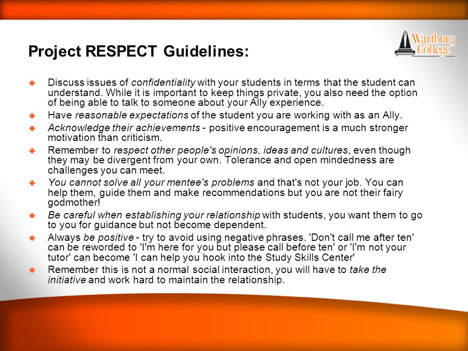 WARTBURG TRADITIONS Project RESPECT Guidelines: u Discuss issues of confidentiality with your students in terms that the student can understand.
