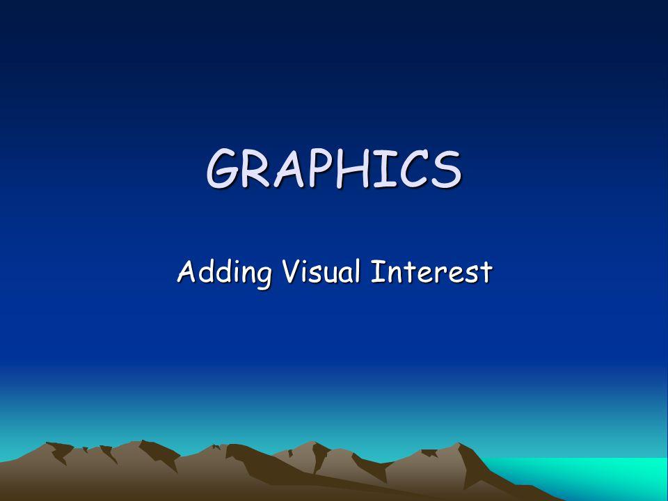 GRAPHICS Adding Visual Interest