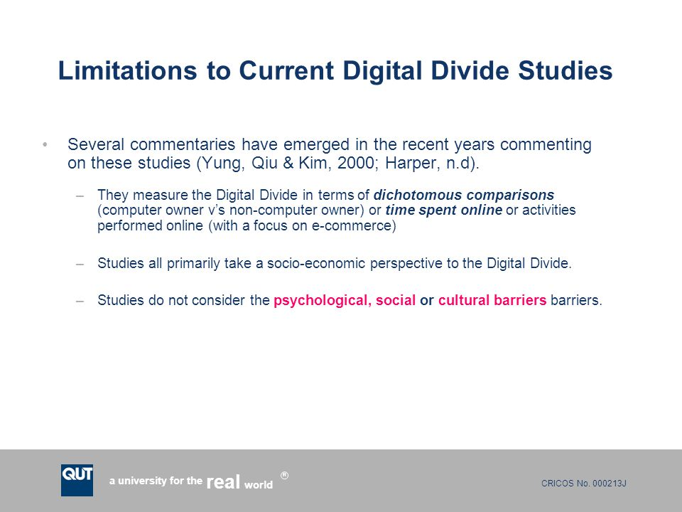 CRICOS No. 000213J a university for the world real R Limitations to Current Digital Divide Studies Several commentaries have emerged in the recent yea
