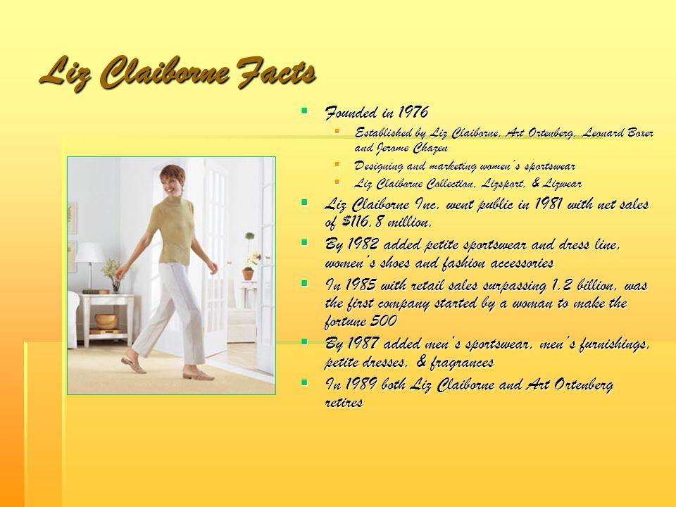 Liz Claiborne Facts  In 1992 Liz Claiborne Inc.
