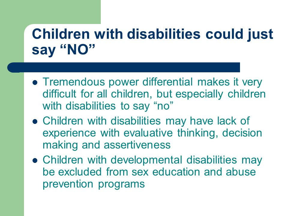 """Children with disabilities could just say """"NO"""" Tremendous power differential makes it very difficult for all children, but especially children with di"""