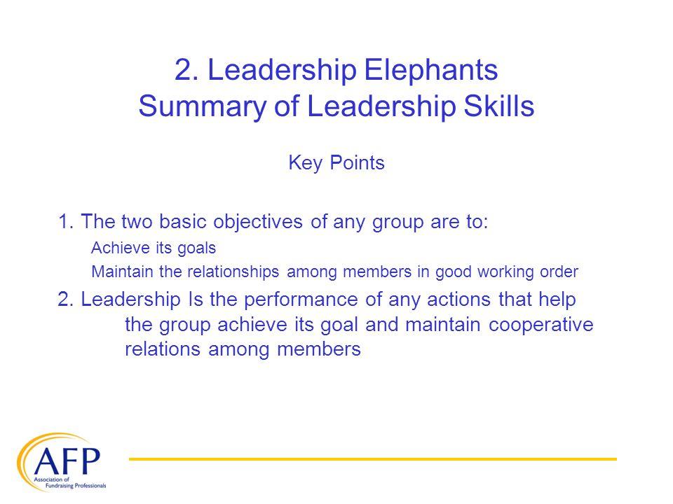 2. Leadership Elephants Summary of Leadership Skills Key Points 1.