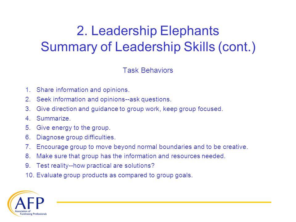 2. Leadership Elephants Summary of Leadership Skills (cont.) Task Behaviors 1.