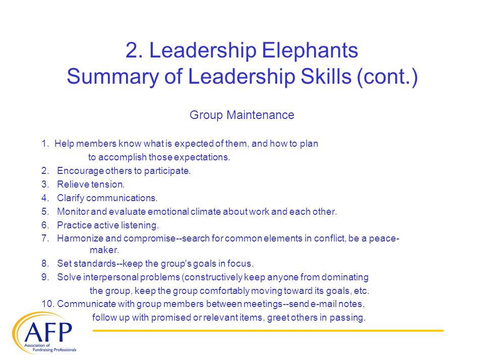 2. Leadership Elephants Summary of Leadership Skills (cont.) Group Maintenance 1.