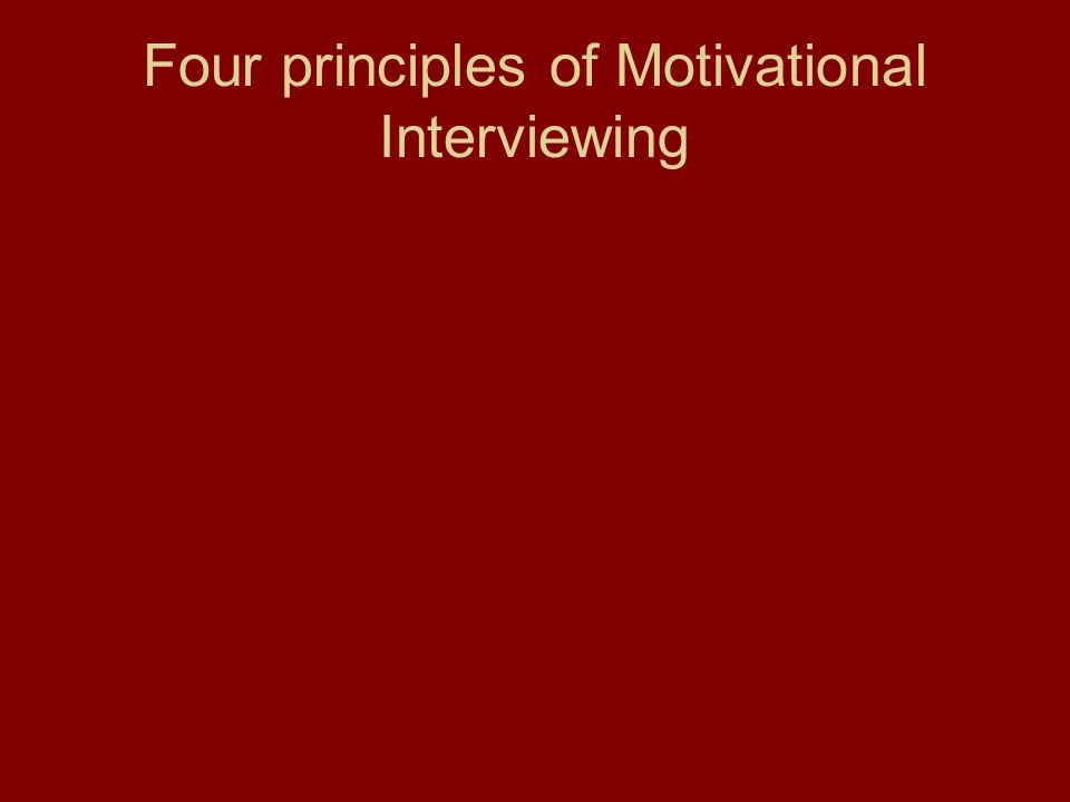 Four principles of Motivational Interviewing