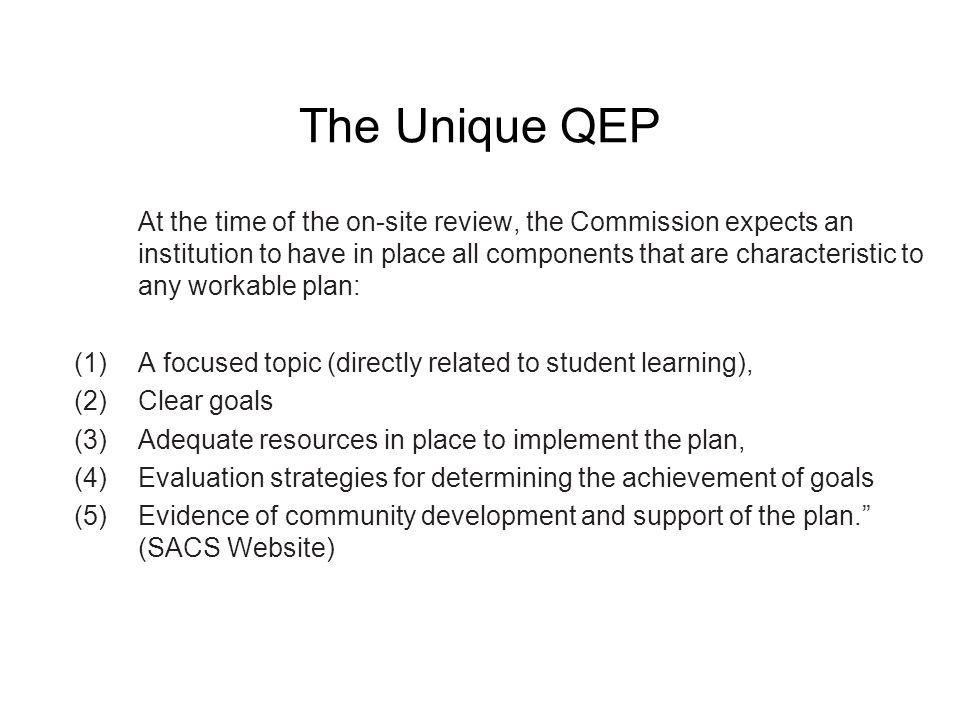 Continuous Assessment The Quality Enhancement Plan (QEP) is the final (twelfth) Core Requirement.