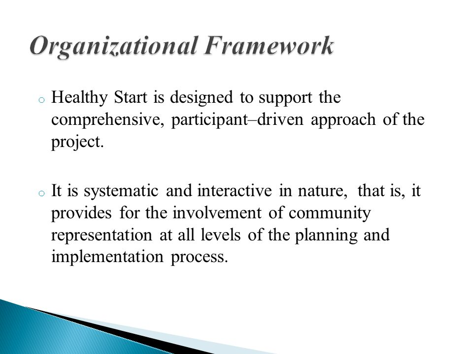 o Healthy Start is designed to support the comprehensive, participant–driven approach of the project.
