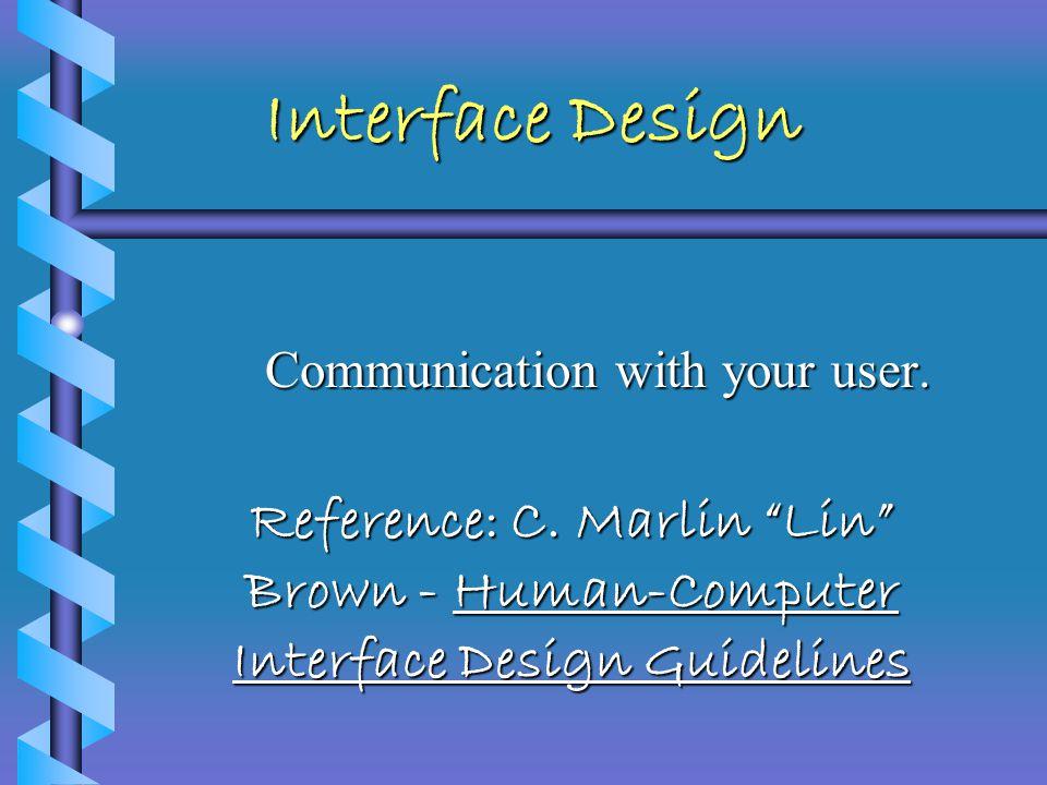 Beware - Interface Design Dr. Ennis-Cole CECS 5020