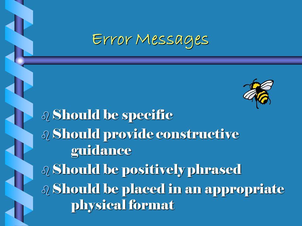 Error Messages b 1. Watch Hostile Messages b 2. Watch Message Construction b 3.