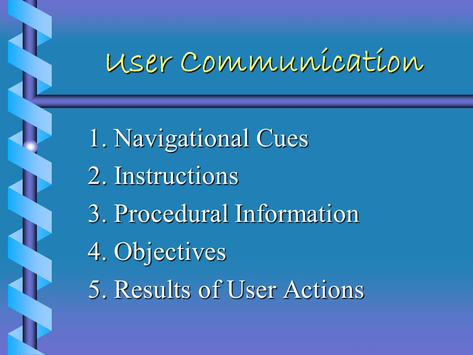 Interface Design Communication with your user. Reference: C.