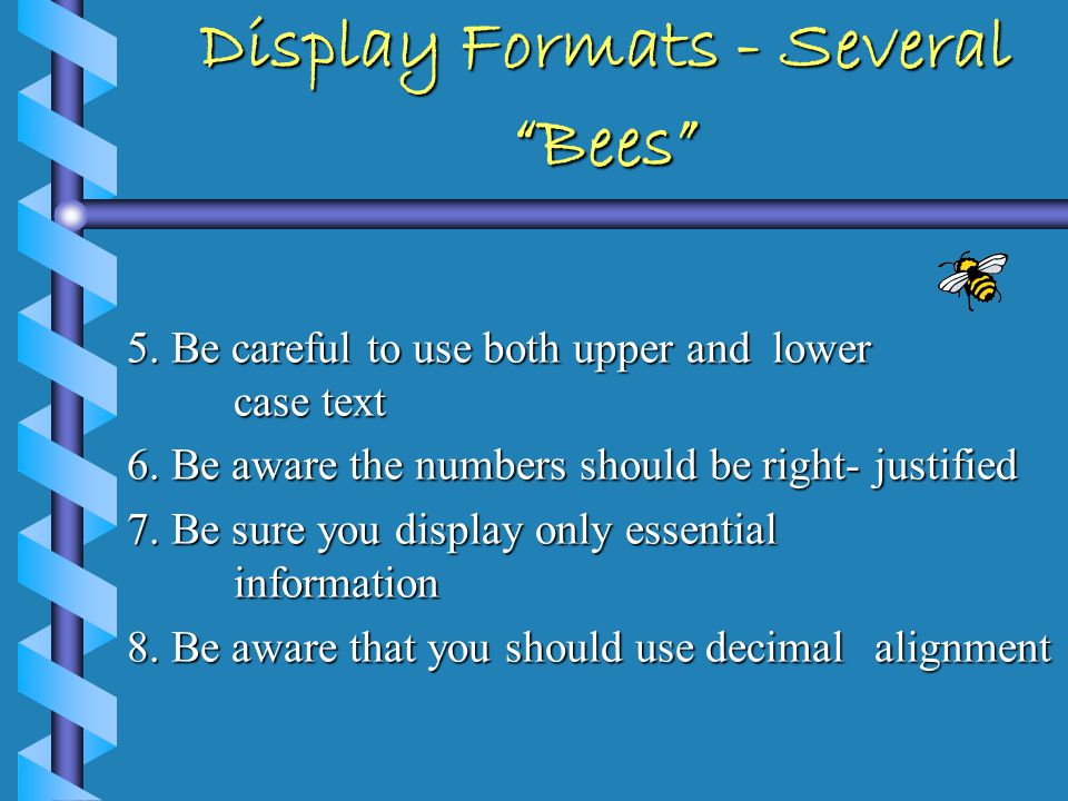 Display Formats - Several Bees 1. Be consistent with terms and definitions 2.