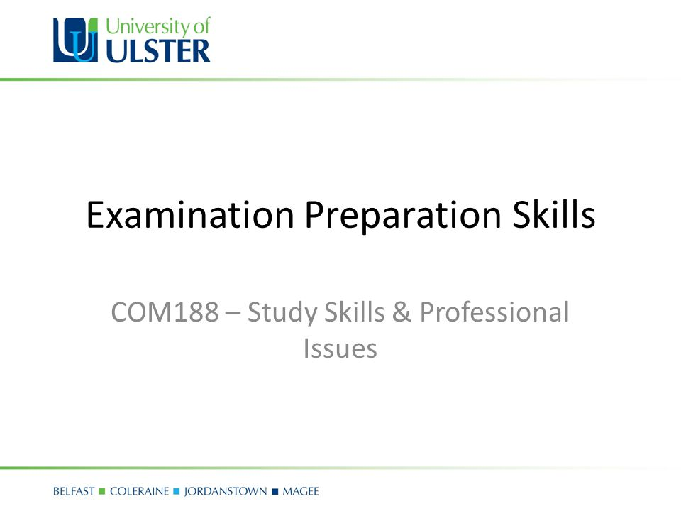 Examination Preparation Skills COM188 – Study Skills & Professional Issues