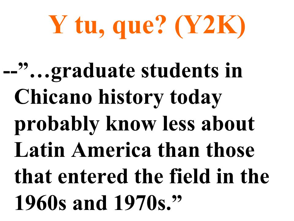 Y tu, que? (Y2K) -- …nearly one in three Hispanics marries a non-Hispanic.