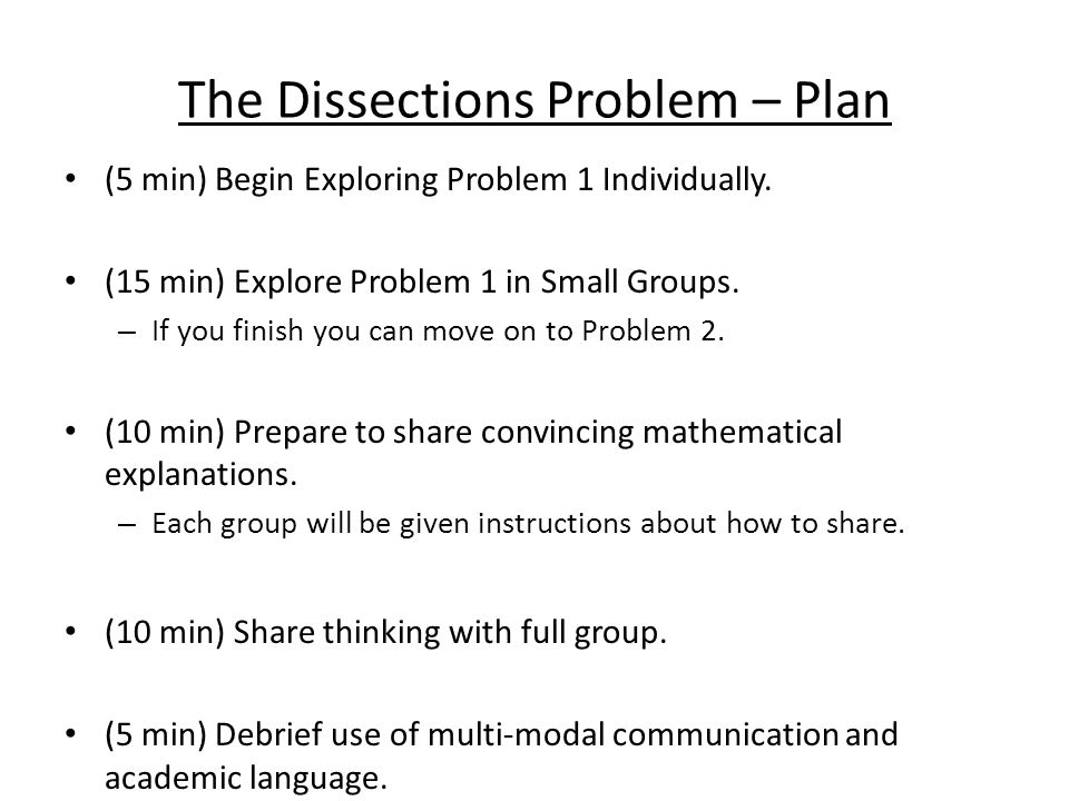 The Dissections Problem – Plan (5 min) Begin Exploring Problem 1 Individually.