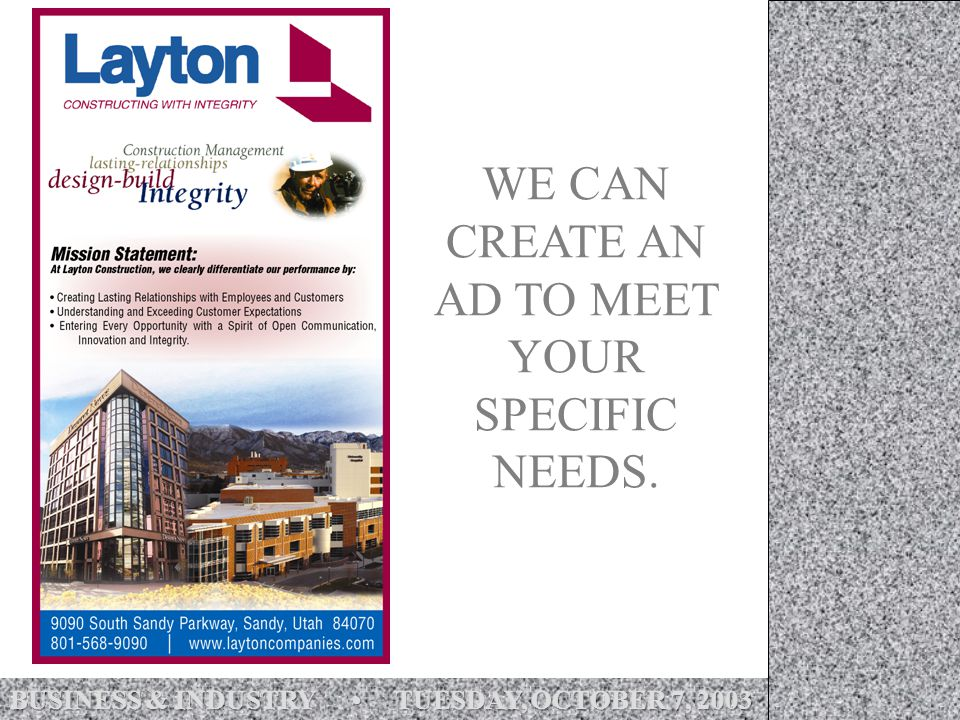 WE CAN CREATE AN AD TO MEET YOUR SPECIFIC NEEDS.