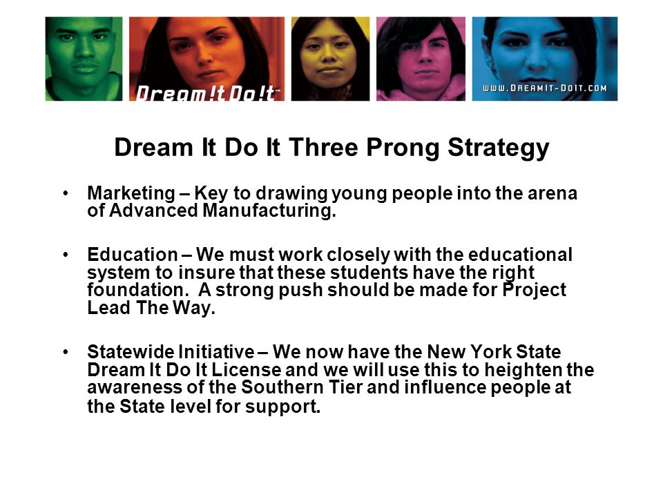 Dream It Do It Three Prong Strategy Marketing – Key to drawing young people into the arena of Advanced Manufacturing.
