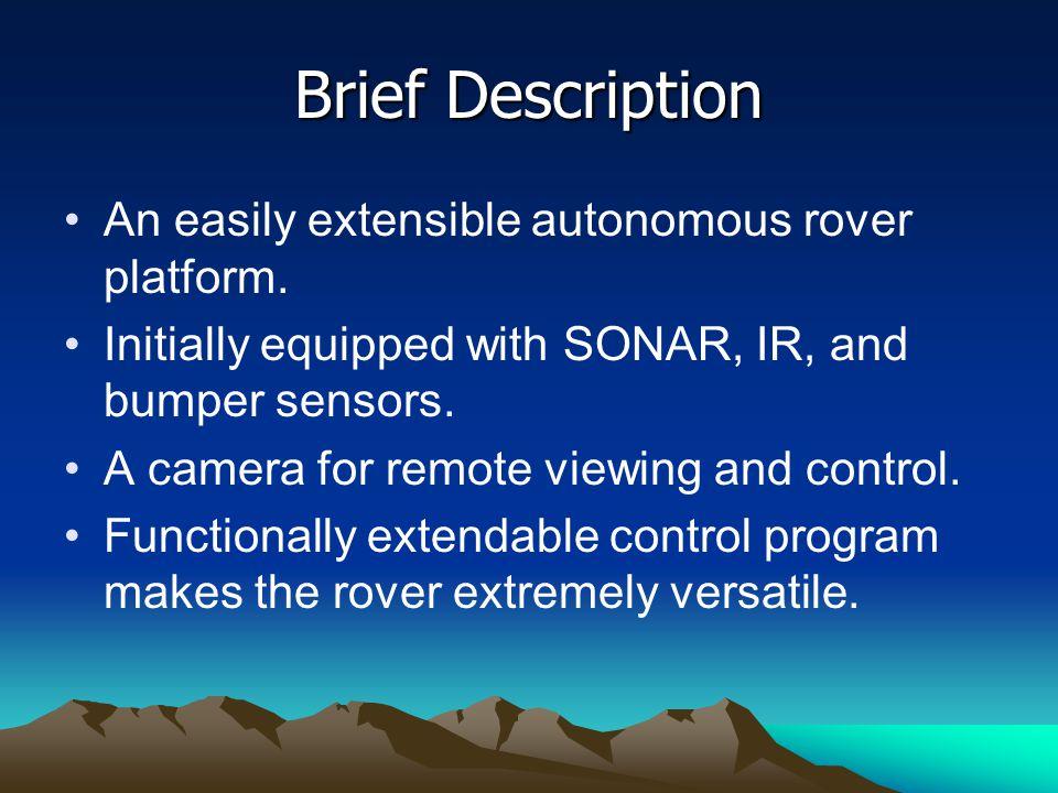 Brief Description An easily extensible autonomous rover platform.