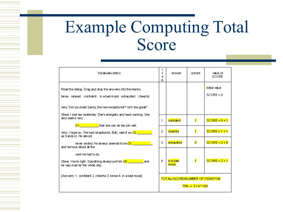 Part Scores Reflect Subskills  Tests are often made up of subskills  Each item can be coded according to subskill  Scores for subskills can be computed by including codes