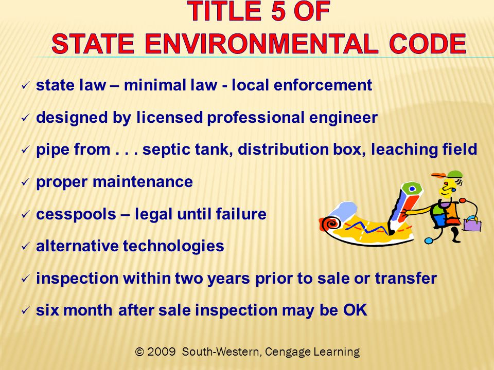 © 2009 South-Western, Cengage Learning state law – minimal law - local enforcement designed by licensed professional engineer pipe from...