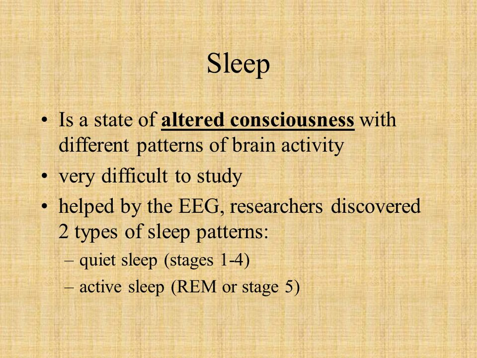 Sleep Twilight State: –When you begin to fall asleep: temperature drops pulse drops breathing slows brain emits alpha waves (shows absence of concentrated thought)