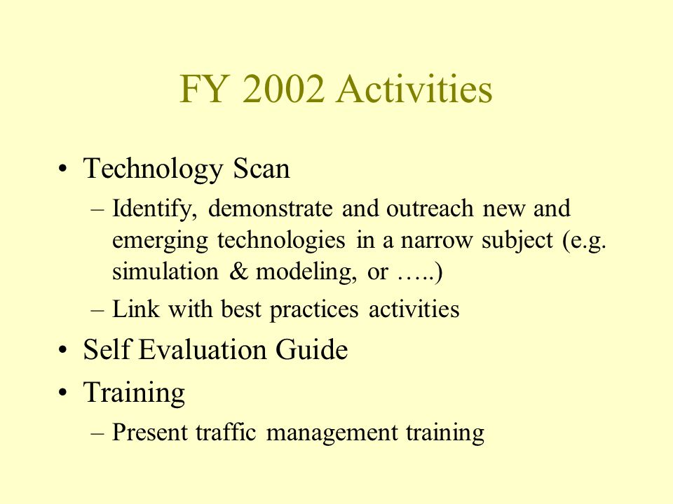 FY 2002 Activities Technology Scan –Identify, demonstrate and outreach new and emerging technologies in a narrow subject (e.g. simulation & modeling,