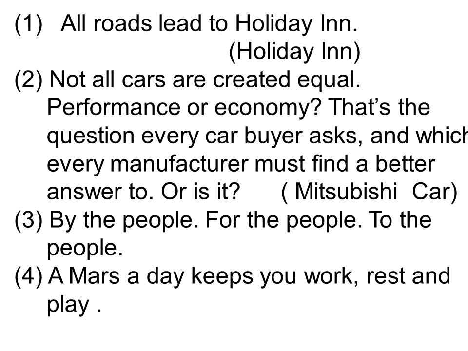 (1)All roads lead to Holiday Inn. (Holiday Inn) (2) Not all cars are created equal. Performance or economy? That's the question every car buyer asks,