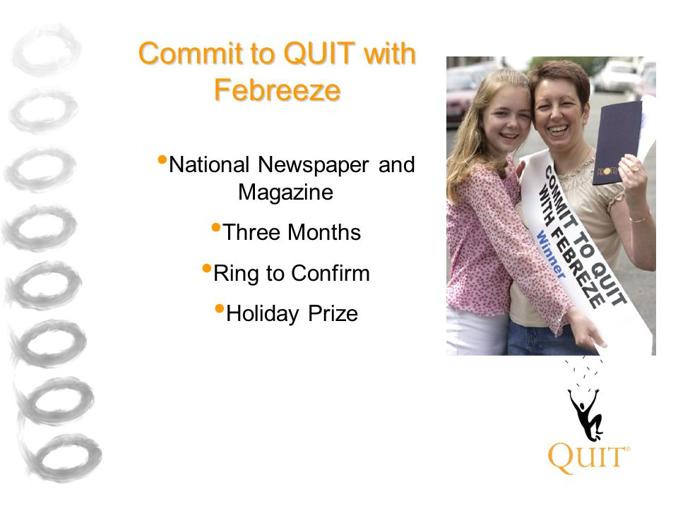 Commit to QUIT with Febreeze National Newspaper and Magazine Three Months Ring to Confirm Holiday Prize
