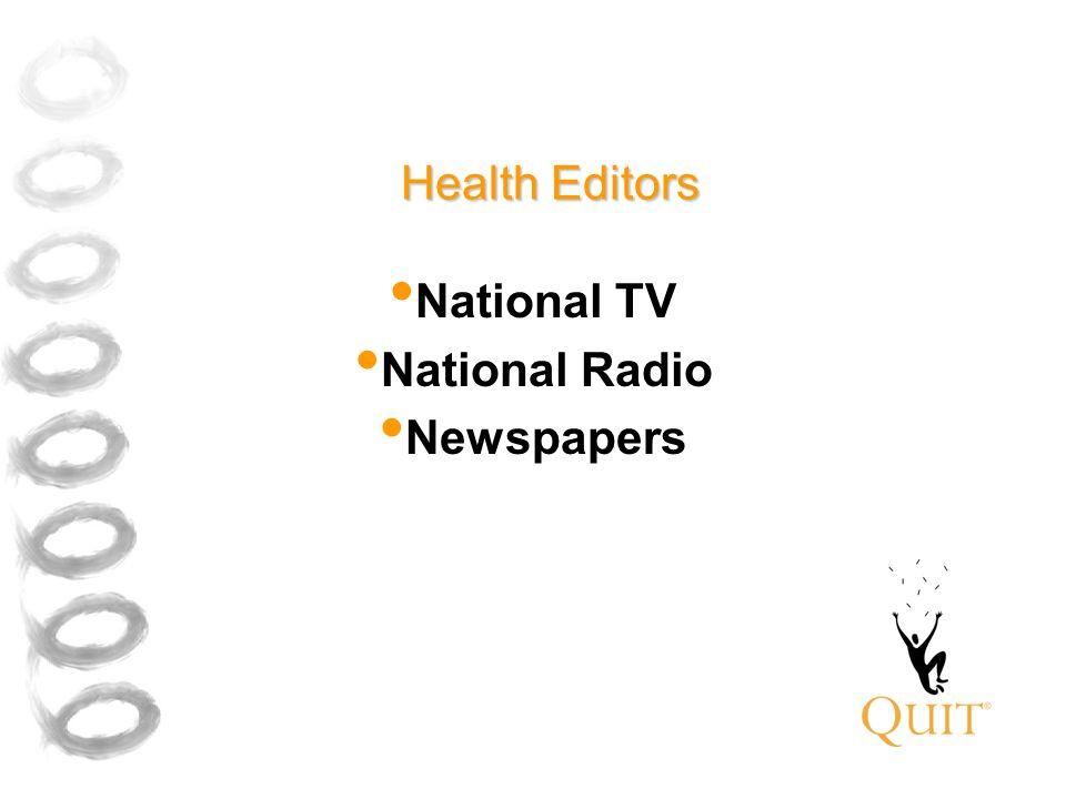Health Editors National TV National Radio Newspapers