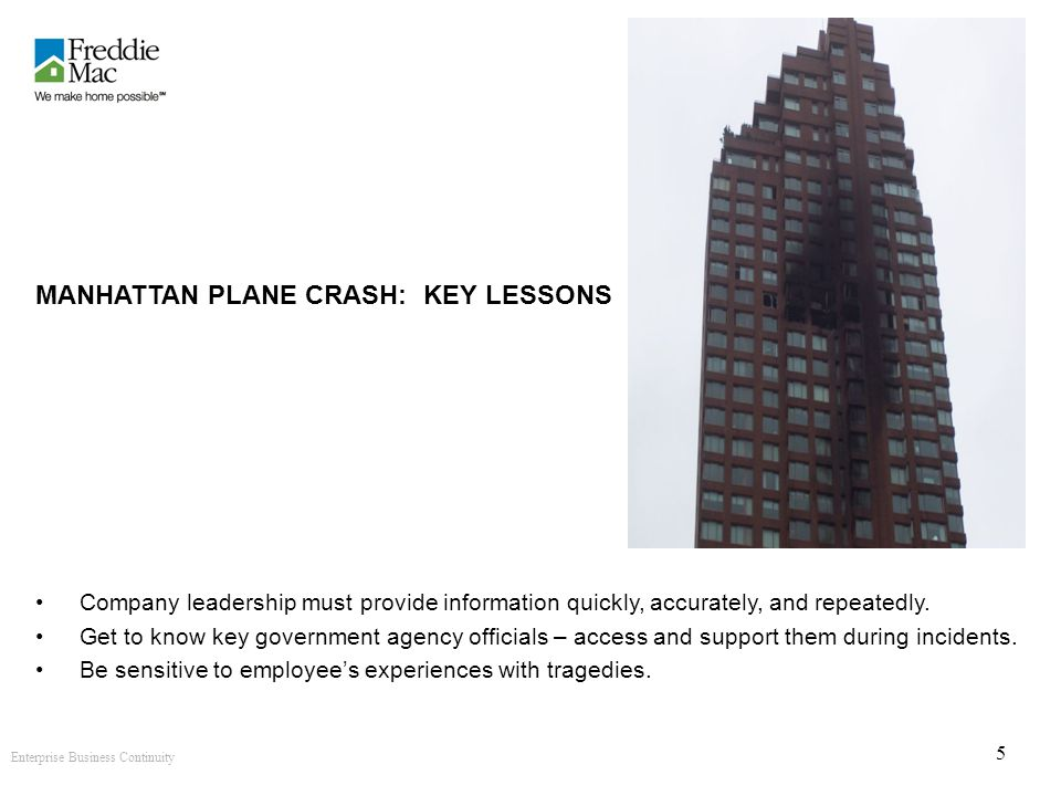 Enterprise Business Continuity 5 MANHATTAN PLANE CRASH: KEY LESSONS Company leadership must provide information quickly, accurately, and repeatedly.