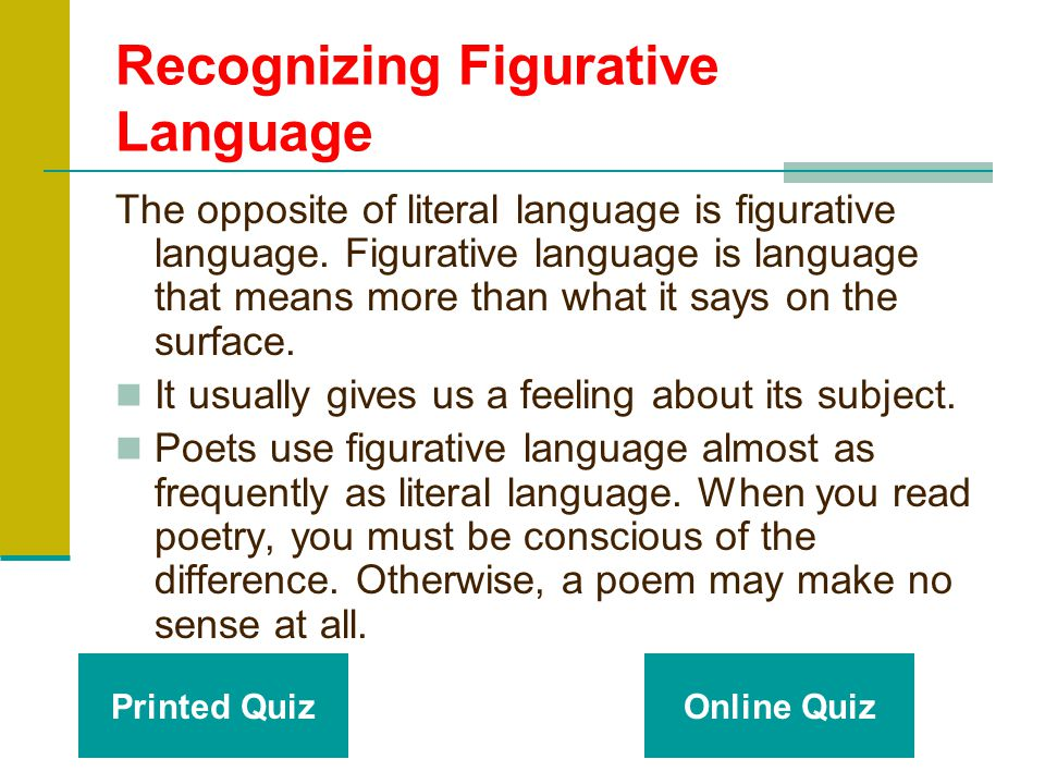 Go Figure! Figurative Language ELACC 5RL4 Determine the meaning of words and phrases as they are used in a text, including figurative language such as