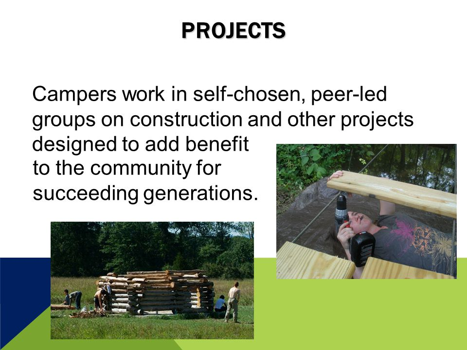 PROJECTS to the community for succeeding generations.