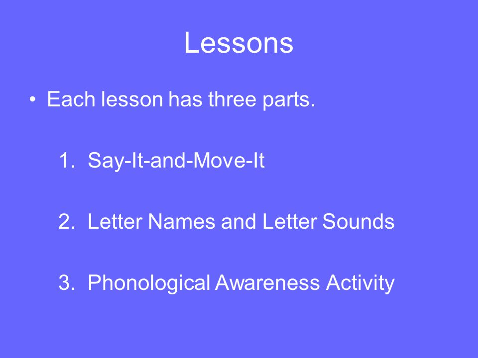 Phonological Awareness Children must become aware that speech can be segmented into : words syllables phonemes